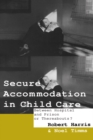 Secure Accommodation in Child Care : 'Between Hospital and Prison or Thereabouts?' - eBook
