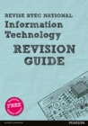 REVISE BTEC National Information Technology Revision Guide - Book