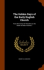 The Golden Days of the Early English Church : From the Arrival of Theodore to the Death of Bede Volume 2 - Book