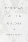 Economy of the Unlost : (Reading Simonides of Keos with Paul Celan) - eBook