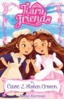 Tiara Friends: The Case of the Stolen Crown - Book