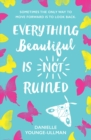 Everything Beautiful is Not Ruined - Book