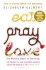 Eat Pray Love : One Woman's Search for Everything - eBook