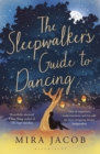 The Sleepwalker's Guide to Dancing - eBook