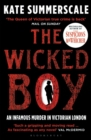 The Wicked Boy : The Mystery of a Victorian Child Murderer - Book