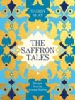The Saffron Tales : Recipes from the Persian Kitchen - Book
