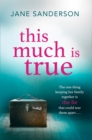 This Much is True : The Gripping, Emotional Story of a Shocking Secret at the Centre of a Family - Book