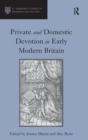 Private and Domestic Devotion in Early Modern Britain - Book
