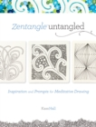 Zentangle Untangled : Inspiration and Prompts for Meditative Drawing - eBook