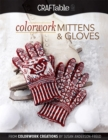 Colorwork Mittens & Gloves : From Colorwork Creations by Susan Anderson-Freed - eBook