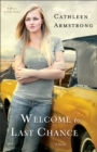 Welcome to Last Chance (A Place to Call Home Book #1) : A Novel - eBook