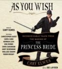 As You Wish : Inconceivable Tales from the Making of the Princess Bride - Book