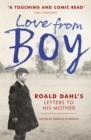 Love from Boy : Roald Dahl's Letters to His Mother - Book