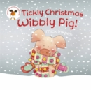 Tickly Christmas Wibbly Pig! - Book