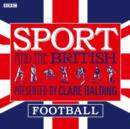 Sport and the British: Football - eAudiobook