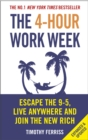 The 4-Hour Work Week : Escape the 9-5, Live Anywhere and Join the New Rich - eBook