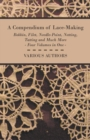 A Compendium of Lace-Making - Bobbin, Filet, Needle-Point, Netting, Tatting and Much More - Four Volumes in One - eBook