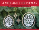 A Village Christmas : 20 Exquisite Punch-Out Ornaments - Book