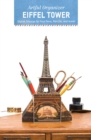 Artful Organizer: Eiffel Tower : Stylish Storage for Your Pens, Pencils, and More! - Book