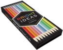 Bright Ideas Pencils : A Pencil Set with 10 Shades of Inspiration - Book