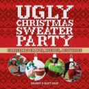Ugly Christmas Sweater Party : Christmas Crafts, Recipes, Activities - Book