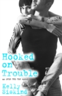 Hooked on Trouble - eBook