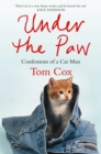 Under the Paw : Confessions of a Cat Man - eBook