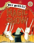 The Bad Bunnies' Magic Show - Book