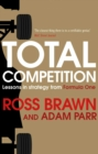 Total Competition : Lessons in Strategy from Formula One - Book
