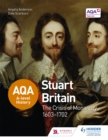 AQA A-Level History: Stuart Britain and the Crisis of Monarchy 1603-1702 - Book