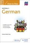 How to Pass National 5 German - Book