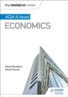 My Revision Notes: AQA A-Level Economics - Book