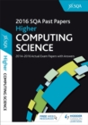 Higher Computing Science 2016-17 SQA Past Papers with Answers : Higher - Book