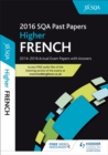 Higher French 2016-17 SQA Past Papers with Answers - Book