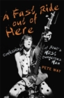 A Fast Ride Out of Here : Confessions of Rock's Most Dangerous Man - Book