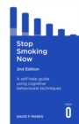 Stop Smoking Now 2nd Edition : A self-help guide using cognitive behavioural techniques - Book