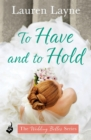 To Have And To Hold: The Wedding Belles Book 1 - eBook