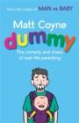 Dummy : The Comedy and Chaos of Real-Life Parenting - Book
