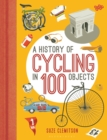 A History of Cycling in 100 Objects - Book