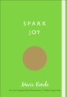 Spark Joy : An Illustrated Guide to the Japanese Art of Tidying - eBook