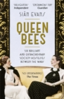 Queen Bees : Six Brilliant and Extraordinary Society Hostesses Between the Wars - A Spectacle of Celebrity, Talent, and Burning Ambition - Book