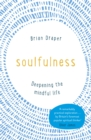 Soulfulness : Deepening the Mindful Life - Book
