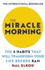 The Miracle Morning : The 6 Habits That Will Transform Your Life Before 8AM - eBook