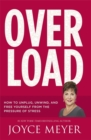Overload : How to Unplug, Unwind and Free Yourself from the Pressure of Stress - Book