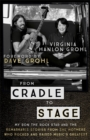 From Cradle to Stage : Stories from the Mothers Who Rocked and Raised Rock Stars - Book