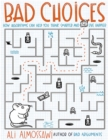 Bad Choices : How Algorithms Can Help You Think Smarter and Live Happier - Book