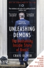 Unleashing Demons : The Inside Story of Brexit - Book