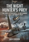 The Night Hunter's Prey : The Lives and Deaths of an RAF Gunner and a Luftwaffe Pilot - Book