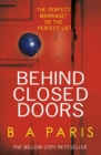 Behind Closed Doors: The gripping psychological thriller everyone is raving about - eBook