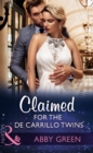 Claimed For The De Carrillo Twins (Mills & Boon Modern) (Wedlocked!, Book 84) - eBook